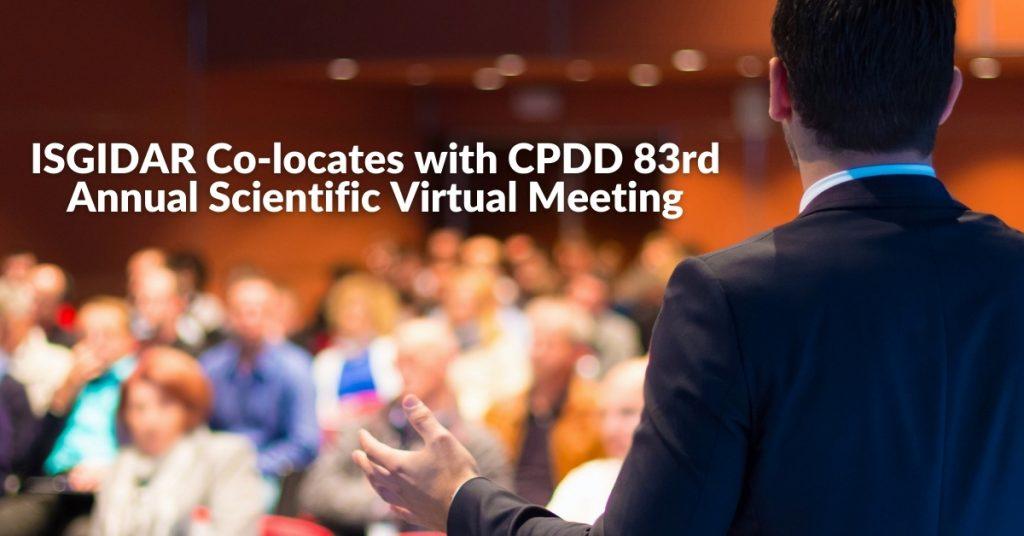 ISGIDAR Co-locates With CPDD 83rd Annual Scientific Virtual Meeting